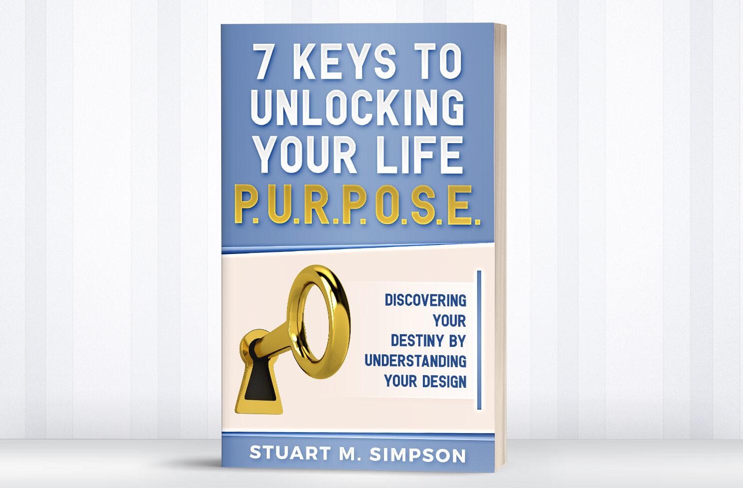 Unlocking Your Life P.U.R.P.O.S.E.